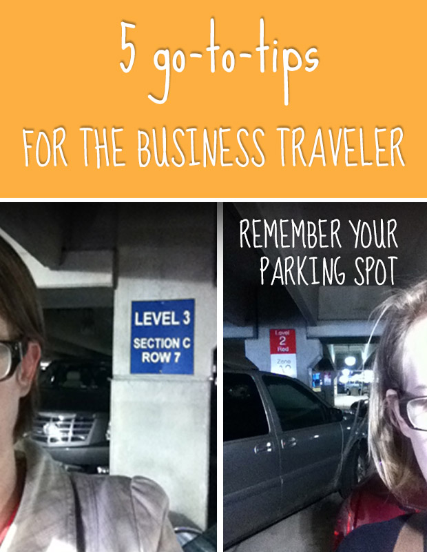 5 Tips for the Business Traveler: Always remember your parking spot - take a picture on your phone of the wayfinding - the latest pic will lead you back to your car. - upupandaways.com